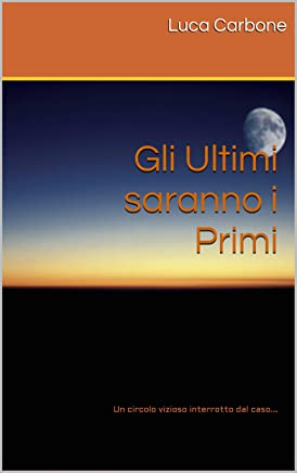 Gli Ultimi saranno i Primi: Un circolo vizioso interrotto dal caso...