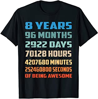 8th Birthday Gift T 8 Years Old Being Awesome T-Shirt
