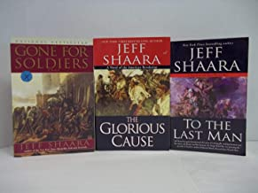 Jeff Shaara 3 Book Set (Gone for Soldiers, the Glorious Cause, and to the Last Man)