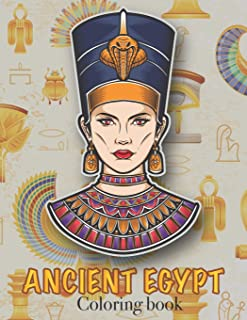 Ancient Egypt Coloring Book: Ancient Egyptian Mythology, Hieroglyphics Symbols and Pharaohs Characters Whit Clean Design F...