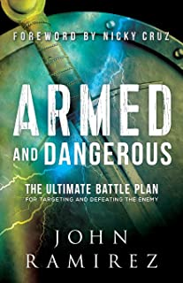 Armed and Dangerous: The Ultimate Battle Plan for Targeting and Defeating the Enemy