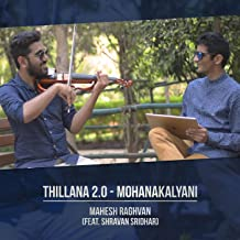 Thillana 2.0 - Mohanakalyani (feat. Shravan Sridhar)