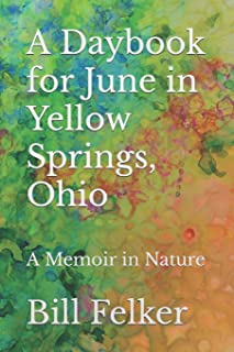 A Daybook for June in Yellow Springs, Ohio: A Memoir in Nature