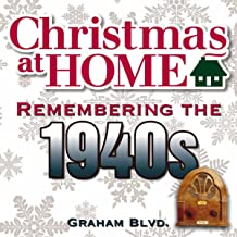 Christmas at Home: Remembering the 1940s