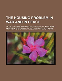 The Housing Problem in War and in Peace