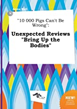 10 000 Pigs Can't Be Wrong: Unexpected Reviews Bring Up the Bodies