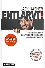 Entlarvt!: Wie Sie in jedem Gespräch an die ganze Wahrheit kommen. Mit den besten Tricks + Techniken der Geheimdienste Kindle Ausgabe
