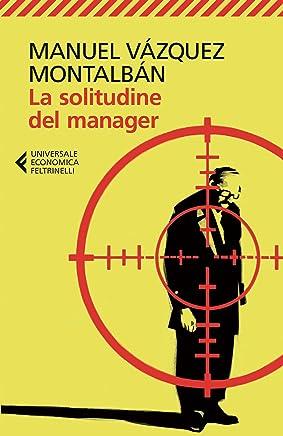La solitudine del manager (Le indagini di Pepe Carvalho Vol. 3)