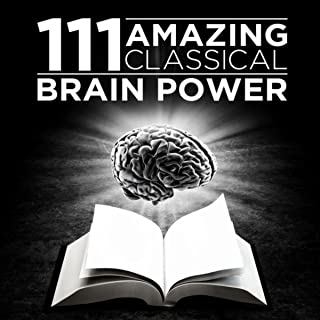 111 Amazing Classical: Brain Power
