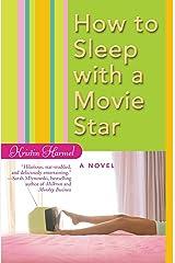 How to Sleep with a Movie Star Kindle Edition