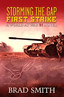 Storming the Gap First Strike (World At War 85 Series Book 1)