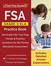 FSA Grade 3 ELA Practice Book: 3rd Grade FSA Test Prep Florida & Practice Questions for the Florida Standards Assessment [Includes Detailed Answer Explanations]