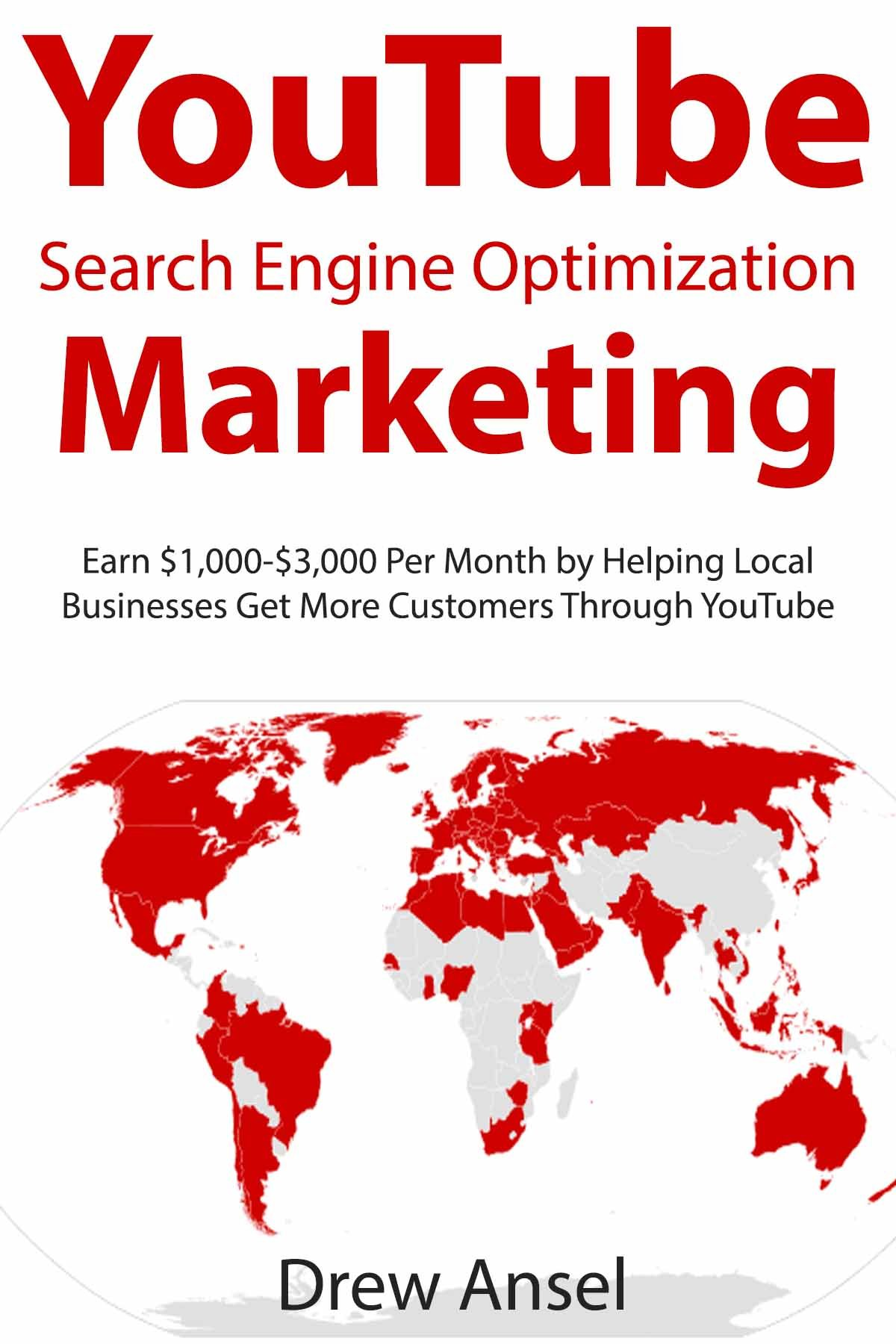 YouTube SEO Marketing: Earn $1,000-$3,000 Per Month by Helping Local Businesses Get More Customers Through YouTube