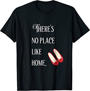 There's no place like home T-Shirt | Wizard of Oz Quote