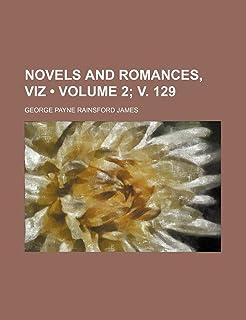 Novels and Romances, Viz (Volume 2; V. 129)