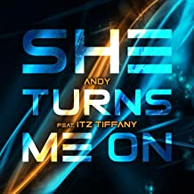She Turns Me On (feat. Itz Tiffany)