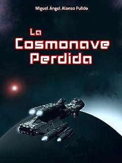 La Cosmonave Perdida (Spanish Edition)