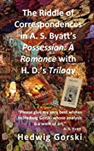 The Riddle of Correspondences in A. S. Byatt's Possession: A Romance with H. D.'s Trilogy