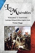 Les Misérables, Volume I: Fantine: Unabridged Bilingual Edition: English-French (Volume 1)