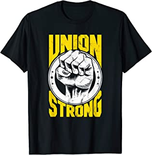 Pro-Union Worker Labor Day Union Protest Union Strong T-Shirt