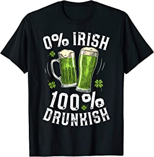 0% Irish 100% Drunkish T shirt St Patricks Day Drunk Men Tee
