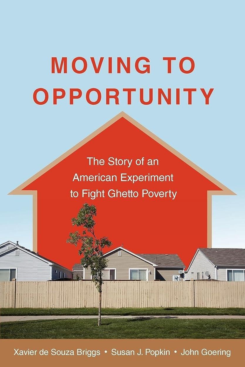 吹雪母性沈黙Moving to Opportunity: The Story of an American Experiment to Fight Ghetto Poverty