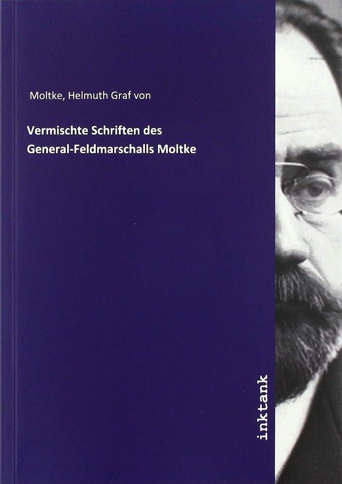自慢虐待角度Vermischte Schriften des General-Feldmarschalls Moltke