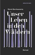 Unser Leben in den Wäldern: Roman (German Edition)