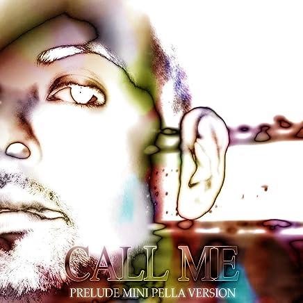 Call Me - Prelude Mini Pella version