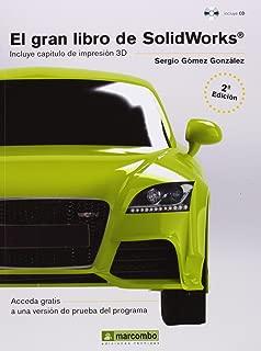 GRAN LIBRO DE SOLIDWORKS 2ED [Paperback] GOMEZ GONZALEZ