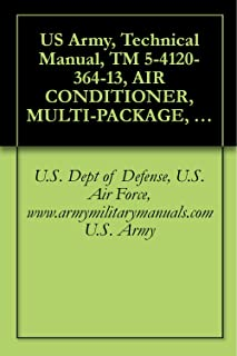 US Army, Technical Manual, TM 5-4120-364-13, AIR CONDITIONER, MULTI-PACKAGE, TYPE I CONFIGURATION, 18,000 BT 120/208 VOLTS, 50/60 HZ, 3 PHASE, 5-HIGH STACK ... (NSN 4120-01-077-6931), military manuals