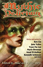 Mythic Delirium: an international anthology of prose and verse