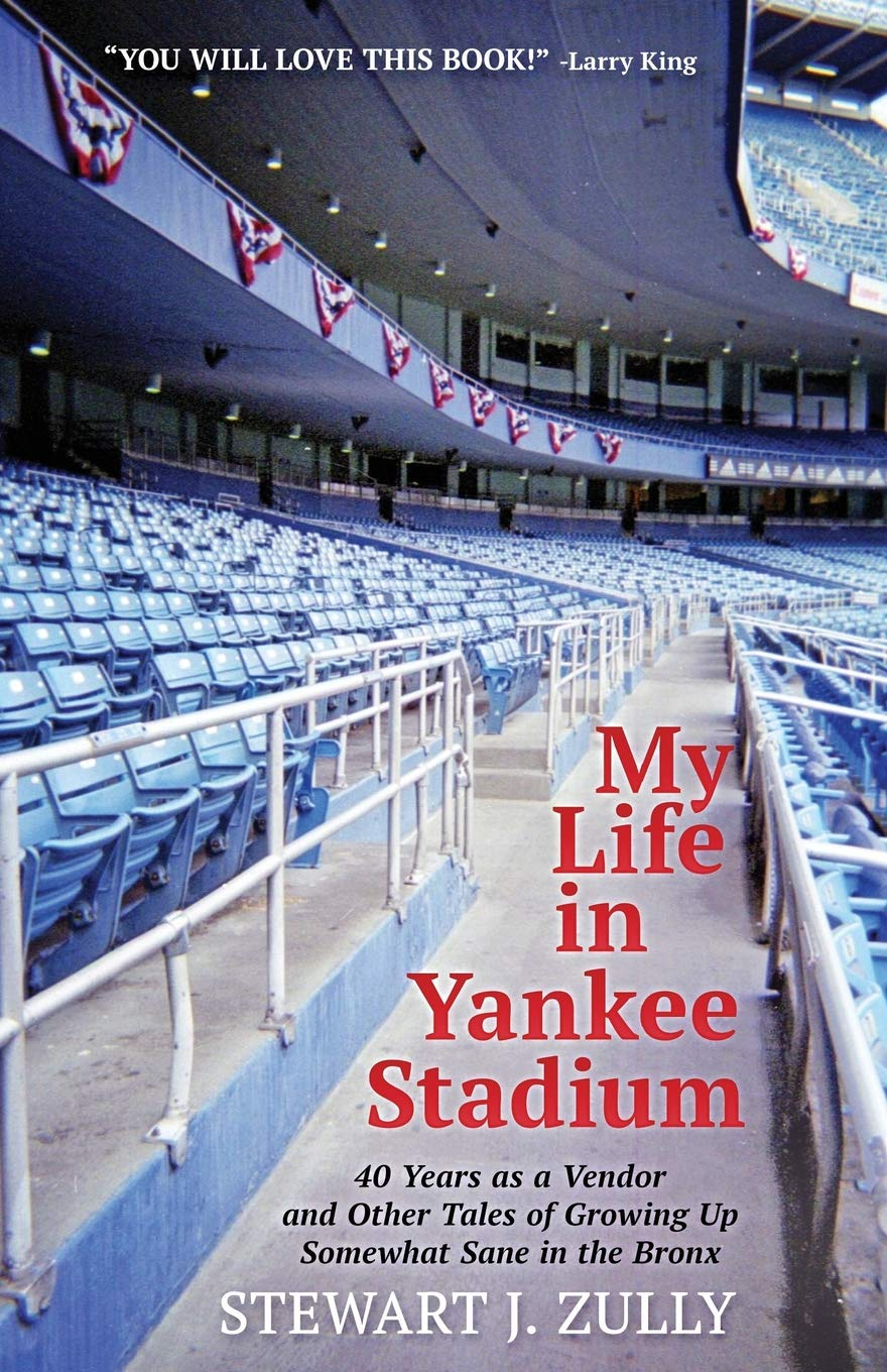 Download My Life In Yankee Stadium: 40 Years As A Vendor And Other Tales Of Growing Up Somewhat Sane In The Bronx 