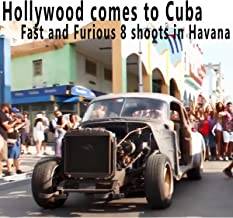 Hollywood comes to Cuba - Fast and Furious shoots in Havana