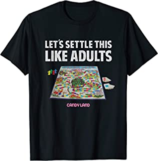 Candy Land Lets Settle This Like Adults T-Shirt