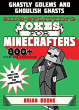 Sidesplitting Jokes for Minecrafters: Ghastly Golems and Ghoulish Ghasts (Unofficial Minecrafters Jokes)
