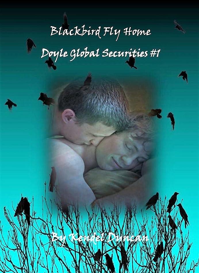 急ぐタイプ病気だと思うBlackbird Fly Home: Doyle Global Securities #1 (English Edition)