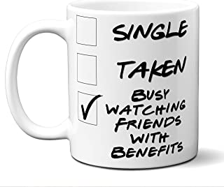 Funny Friends With Benefits Novelty Movie Lover Gift Mug Single Taken Busy Watching