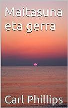 Maitasuna eta gerra (Basque Edition)