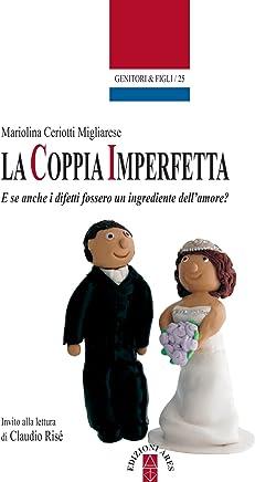 La coppia imperfetta: E se anche i difetti fossero un ingrediente dellamore?