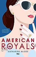American Royals: ¿Y si Estados Unidos tuviera familia real? (Spanish Edition)