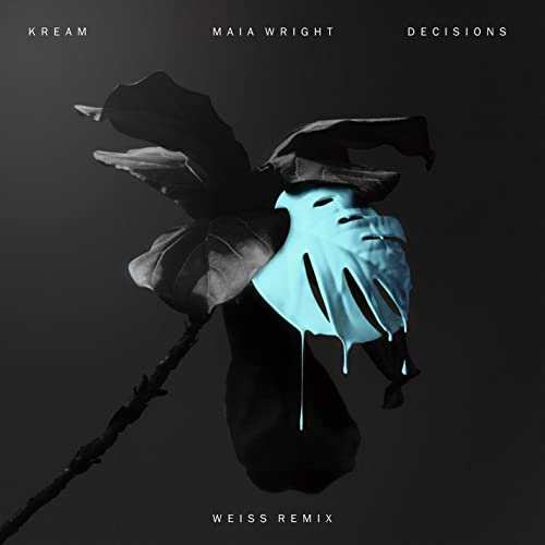 Decisions (feat  Maia Wright) [Weiss (UK) Remix] by Kream on