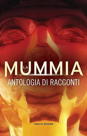 La mummia. Antologia di racconti (Fanucci Editore)