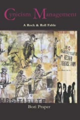 Cynicism Management: A Rock & Roll Fable Paperback