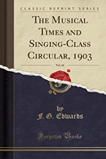 The Musical Times and Singing-Class Circular, 1903, Vol. 44 (Classic Reprint)