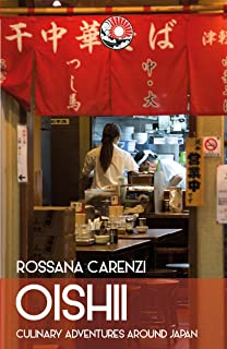OISHII: culinary adventures around Japan (Italian Edition)