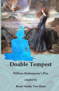 Doable Tempest: William Shakespeare's Comedy adapted for Modern Audiences