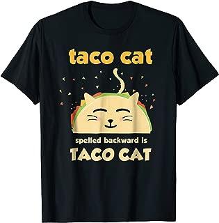 Taco Cat T-Shirt - Tacocat Spelled Backward Is Tacocat