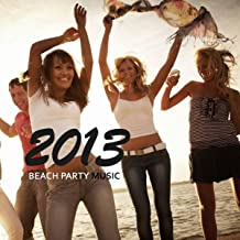 Beach Party Music 2013: Ibiza Foam Party Hot Songs Electronic Minimal House Music