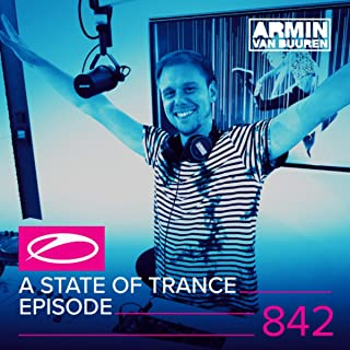 A State Of Trance (Asot 842) (Tune Of The Year Voting 2017, Pt. 1: vote.astateoftrance.com)